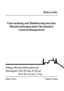 Untersuchung und Minimierung lateraler Rissabweichungen beim Thermischen Laserstrahlseparieren von Lewke,  Dirk