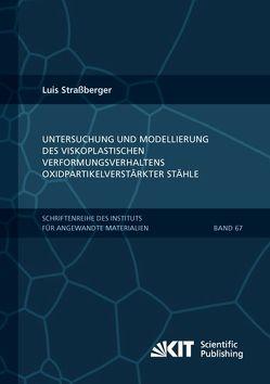 Untersuchung und Modellierung des viskoplastischen Verformungsverhaltens oxidpartikelverstärkter Stähle von Straßberger,  Luis
