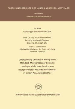 Untersuchung und Realisierung eines Mehrfach-Mikroprozessor-Systems durch parallele Koordination von übergeordneten Prozeßstatusvektoren in einem Assoziativspeicher von Waldschmidt,  Klaus
