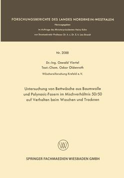Untersuchung von Bettwäsche aus Baumwolle und Polynosic-Fasern im Mischverhältnis 50/50 auf Verhalten beim Waschen und Trocknen von Oldenroth,  Oskar, Viertel,  Oswald