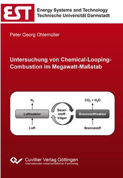 Untersuchung von Chemical-Looping-Combustion im Megawatt-Maßstab von Ohlemüller,  Peter Georg