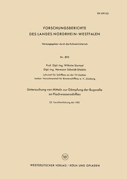 Untersuchung von Mitteln zur Dämpfung der Bugwelle an Flachwasserschiffen von Sturtzel,  Wilhelm