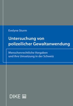 Untersuchung von polizeilicher Gewaltanwendung von Sturm,  Evelyne