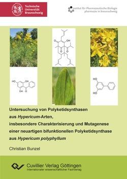 Untersuchung von Polyketidsynthasen aus Hypericum-Arten, insbesondere Charakterisierung und Mutagenese einer neuartigen bifunktionellen Polyketidsynthase aus Hypericum polyphyllum von Bunzel,  Christian