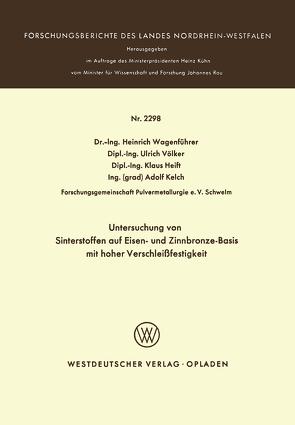 Untersuchung von Sinterstoffen auf Eisen- und Zinnbronze-Basis mit hoher Verschleißfestigkeit von Wagenführer,  Heinrich