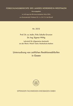 Untersuchung von zeitlichen Reaktionsabläufen in Gasen von Fritz,  Schultz-Grunow