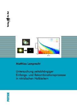 Untersuchung zeitabhängiger Einfangs- und Rekombinationsprozesse in nitridischen Halbleitern von Lamprecht,  Matthias