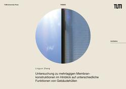 Untersuchung zu mehrlagigen Membrankonstruktionen im Hinblick auf unterschiedliche Funktionen von Gebäudehüllen von Herzog,  Thomas, Zhang,  Lingyun