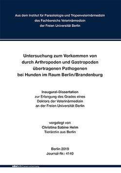 Untersuchung zum Vorkommen von durch Arthropoden und Gastropoden übertragenen Pathogenen bei Hunden im Raum Berlin/Brandenburg von Helm,  Christina Sabine