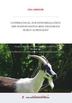 UNTERSUCHUNG ZUR DOWNREGULATION DER HODENFUNKTION BEIM ZIEGENBOCK DURCH ALTRENOGEST von Mihsler,  Lisa