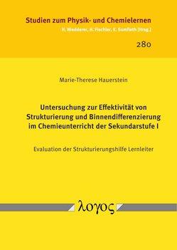Untersuchung zur Effektivität von Strukturierung und Binnendifferenzierung im Chemieunterricht der Sekundarstufe I von Hauerstein,  Marie-Therese