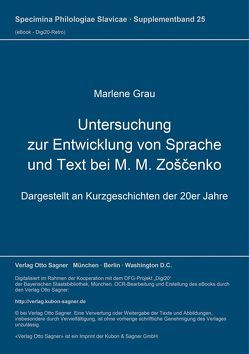 Untersuchung zur Entwicklung von Sprache und Text bei M. M. Zoščenko von Grau,  Marlene