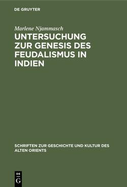 Untersuchung zur Genesis des Feudalismus in Indien von Njammasch,  Marlene