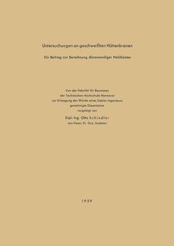 Untersuchungen an geschweißten Hüttenkranen von Schindler,  Otto