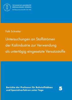 Untersuchungen an Stoffströmen der Kaliindustrie zur Verwendung als untertägig eingesetzte Versatzstoffe von Schreiter,  Falk