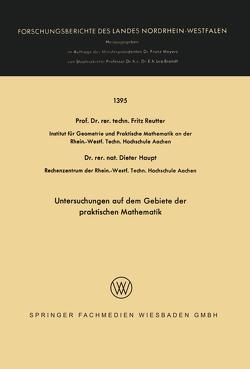 Untersuchungen auf dem Gebiete der praktischen Mathematik von Haupt,  Dieter, Reutter,  Fritz