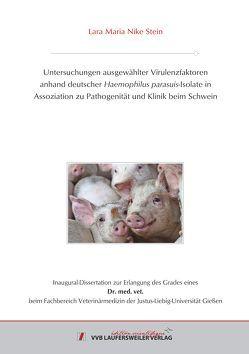 Untersuchungen ausgewählter Virulenzfaktoren anhand deutscher Haemophilus parasuis-Isolate in Assoziation zu Pathogenität und Klinik beim Schwein von Stein,  Lara Maria Nike
