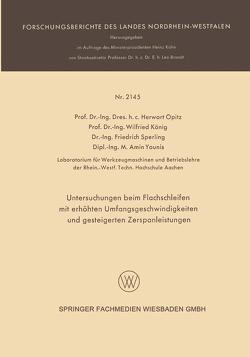 Untersuchungen beim Flachschleifen mit erhöhten Umfangsgeschwindigkeiten und gesteigerten Zerspanleistungen von König,  Wilfried, Opitz,  Herwart, Sperling,  Friedrich, Younis,  Amin