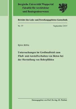 Untersuchungen im Großmaßstab zum Fließ- und Ansteifverhalten von Beton bei der Herstellung von Bohrpfählen von Böhle,  Björn
