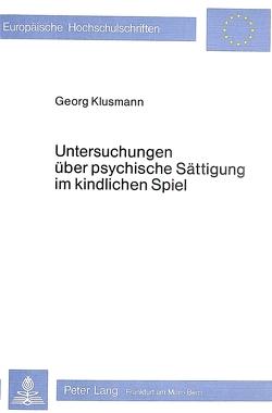 Untersuchungen über psychische Sättigung im kindlichen Spiel von Klusmann,  Georg