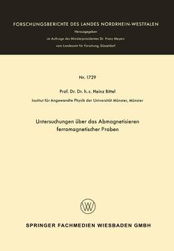 Untersuchungen über das Abmagnetisieren ferromagnetischer Proben von Bittel,  Heinz