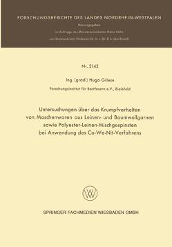 Untersuchungen über das Krumpfverhalten von Maschenwaren aus Leinen- und Baumwollgarnen sowie Polyester-Leinen-Mischgespinsten bei Anwendung des Co-We-Nit-Verfahrens von Griese,  Hugo