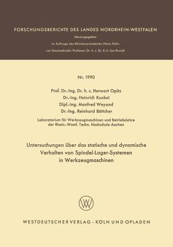 Untersuchungen über das statische und dynamische Verhalten von Spindel-Lager-Systemen in Werkzeugmaschinen von Böttcher,  Reinhard, Kunkel,  Heinrich, Opitz,  Herwart, Weyand,  Manfred