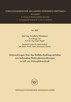 Untersuchungen über das Stoßdurchschlagsverhalten von technischen Elektrodenanordnungen in Luft von Atmosphärendruck von Hövelmann,  Friedhelm