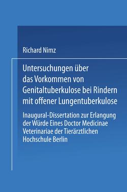 Untersuchungen über das Vorkommen von Genitaltuberkulose bei Rindern mit Offener Lungentuberkulose von Nimz,  Richard