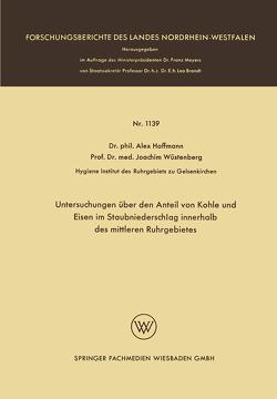 Untersuchungen über den Anteil von Kohle und Eisen im Staubniederschlag innerhalb des mittleren Ruhrgebietes von Hoffmann,  Alex