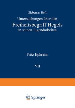 Untersuchungen über den Freiheitsbegriff Hegels in Seinen Jugendarbeiten von Ephraim,  Fritz, Jaspers,  Karl