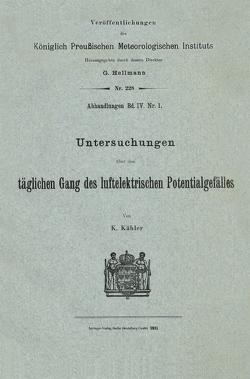 Untersuchungen über den täglichen Gang des luftelektrischen Potentialgefälles von Kaehler,  Karl