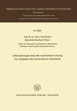 Untersuchungen über die automatische Lösung von Aufgaben der konstruktiven Geometrie von Reutter,  Fritz
