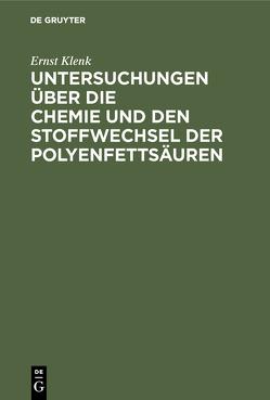 Untersuchungen über die Chemie und den Stoffwechsel der Polyenfettsäuren von Klenk,  Ernst