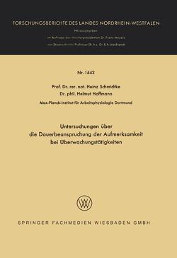 Untersuchungen über die Dauerbeanspruchung der Aufmerksamkeit bei Überwachungstätigkeiten von Hoffmann,  Helmut, Schmidtke,  Heinz