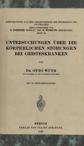 Untersuchungen Über die Körperlichen Störungen Bei Geisteskranke von Wuth,  Otto