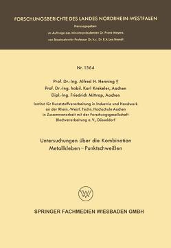 Untersuchungen über die Kombination Metallkleben — Punktschweißen von Henning,  Alfred Hermann
