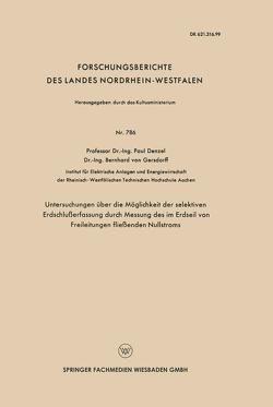 Untersuchungen über die Möglichkeit der selektiven Erdschlußerfassung durch Messung des im Erdseil von Freileitungen fließenden Nullstroms von Denzel,  Paul