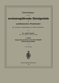 Untersuchungen über die versteinerungsführenden Diluvialgeschiebe des norddeutschen Flachlandes mit besonderer Berücksichtigung der Mark Brandenburg von Remelé,  Adolf