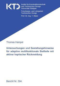 Untersuchungen und Gestaltungshinweise für adaptive multifunktionale Stellteile mit aktiver haptischer Rückmeldung von Hampel,  Thomas