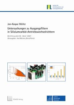 Untersuchungen zu Ausgangsfiltern in Siliziumcarbid-Antriebswechselrichtern von Mertens,  Axel, Müller,  Jan-Kasper, Ponick,  Bernd