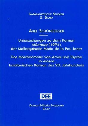 Untersuchungen zu dem Roman Màrmara (1994) der Mallorquinerin Maria de la Pau Janer von Schönberger,  Axel