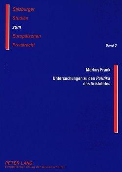 Untersuchungen zu den «Politika» des Aristoteles von Frank,  Markus