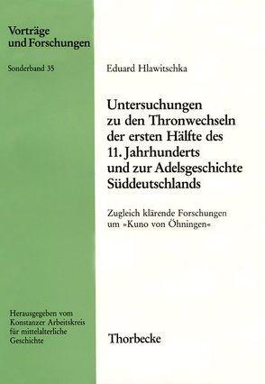 Untersuchungen zu den Thronwechseln der ersten Hälfte des 11. Jahrhunderts und zur Adelsgeschichte Süddeutschlands von Hlawitschka,  Eduard