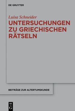 Untersuchungen zu griechischen Rätseln von Schneider,  Luisa