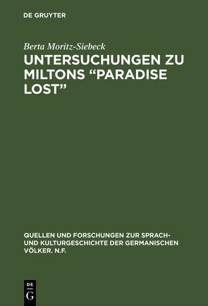 """Untersuchungen zu Miltons """"Paradise lost"""" von Moritz-Siebeck,  Berta"""