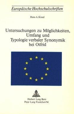 Untersuchungen zu Möglichkeiten, Umfang und Typologie verbaler Synonymik bei Otfried von Kissel,  Hans A.