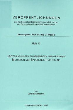 Untersuchungen zu neuartigen und gängigen Methoden der Baugrundertüchtigung von Becker,  Andreas
