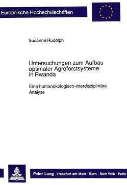 Untersuchungen zum Aufbau optimaler Agroforstsysteme in Rwanda von Rudolph,  Susanne