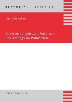 Untersuchungen zum Ausdruck des Anfangs im Polnischen von Krumbholz,  Gertje